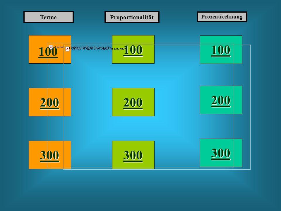 100 100 100 200 200 200 300 300 300 Terme Proportionalität