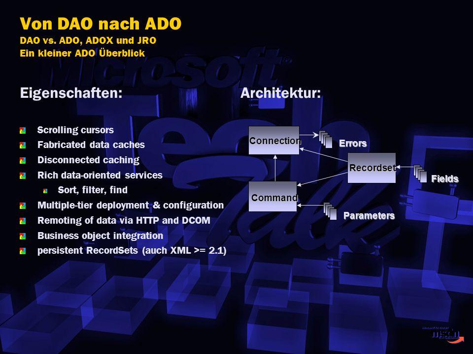 Von DAO nach ADO DAO vs. ADO, ADOX und JRO Ein kleiner ADO Überblick