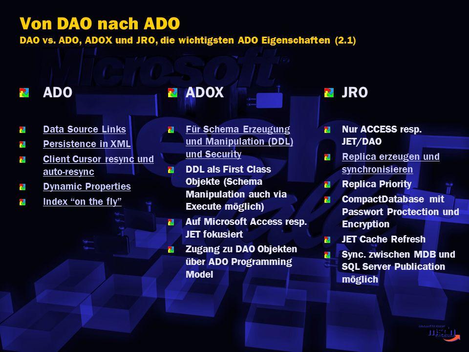 Von DAO nach ADO DAO vs. ADO, ADOX und JRO, die wichtigsten ADO Eigenschaften (2.1)