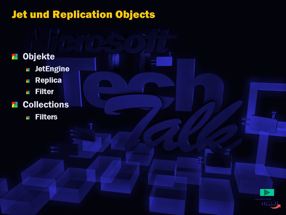 Jet und Replication Objects
