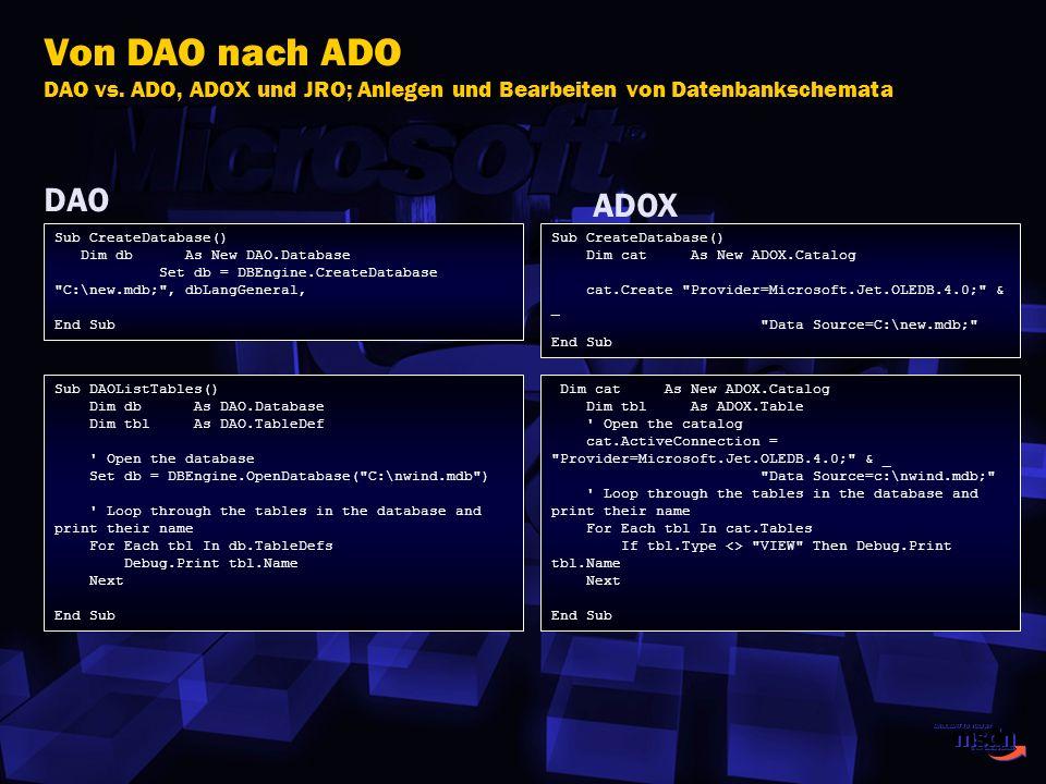 Von DAO nach ADO DAO vs. ADO, ADOX und JRO; Anlegen und Bearbeiten von Datenbankschemata