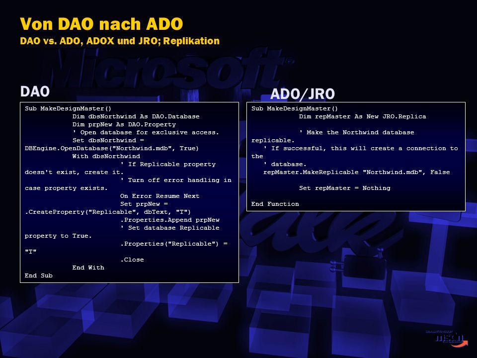 Von DAO nach ADO DAO vs. ADO, ADOX und JRO; Replikation