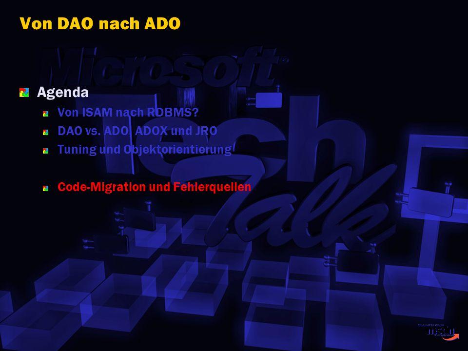Von DAO nach ADO Agenda Von ISAM nach RDBMS DAO vs. ADO, ADOX und JRO