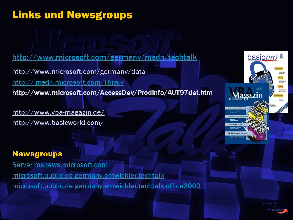 Links und Newsgroups http://www.microsoft.com/germany/msdn/techtalk