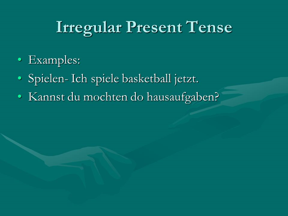 Irregular Present Tense