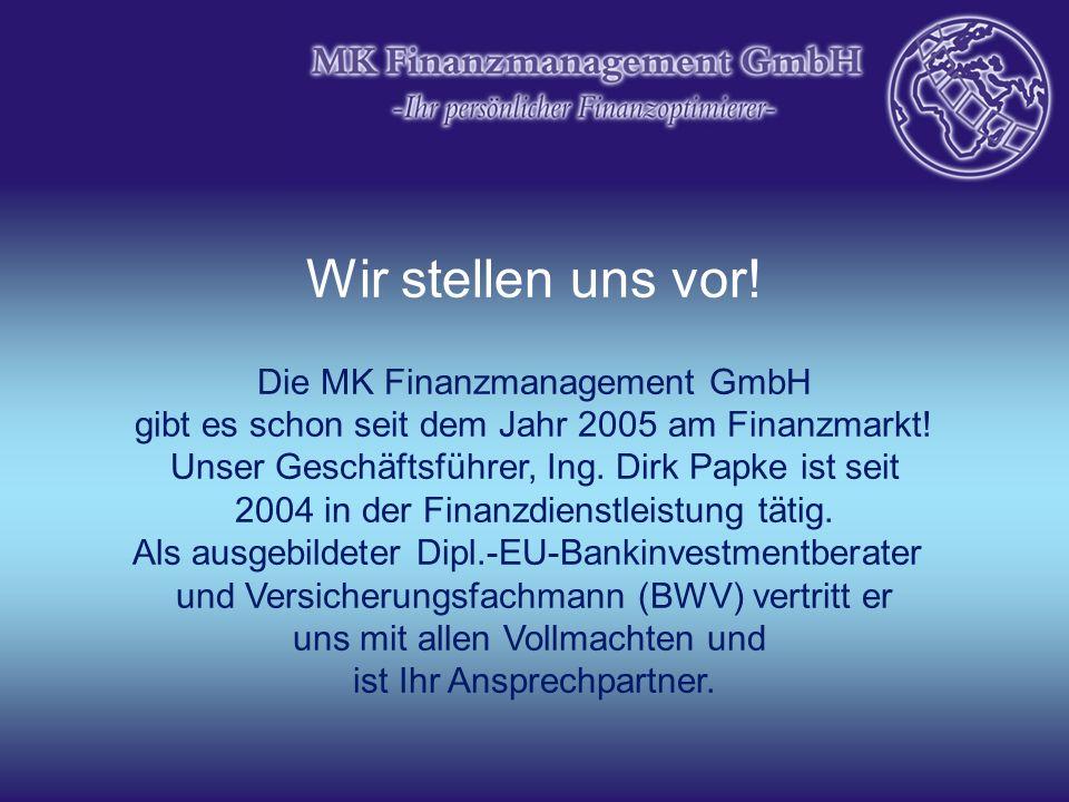 Wir stellen uns vor! Die MK Finanzmanagement GmbH