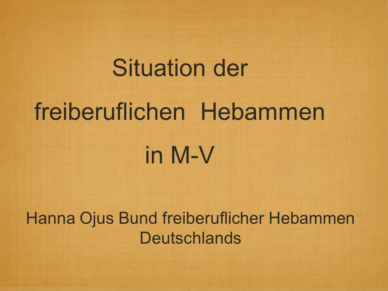 Situation der freiberuflichen Hebammen in M-V