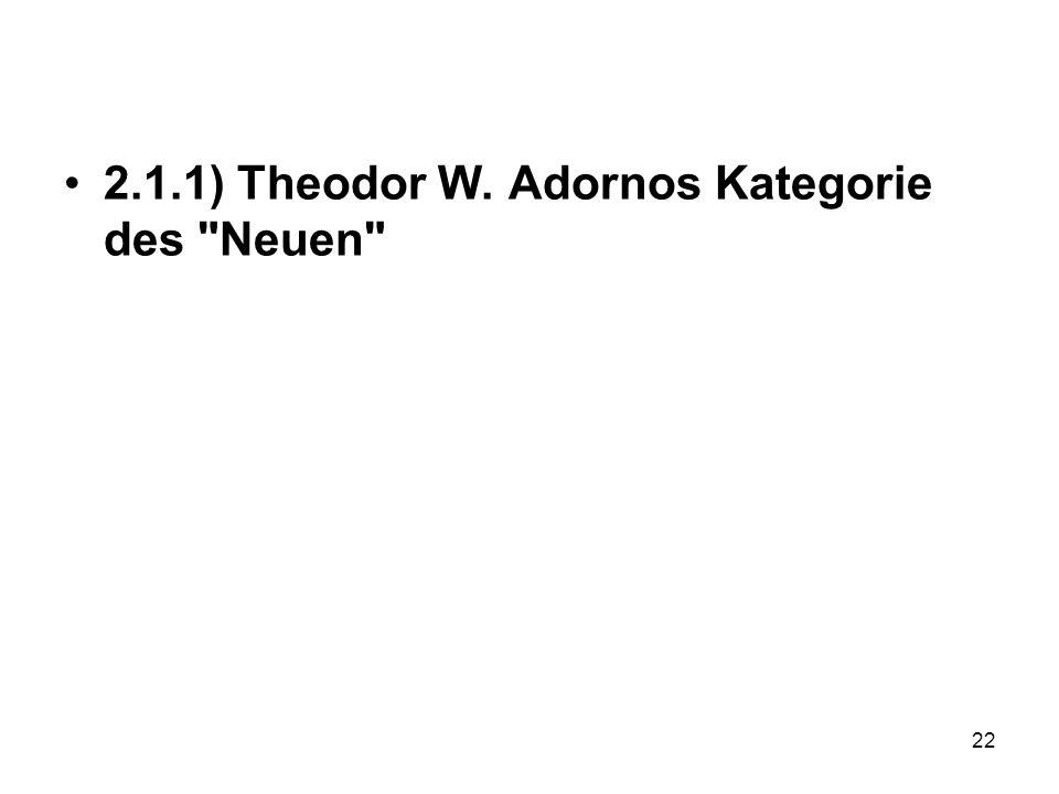2.1.1) Theodor W. Adornos Kategorie des Neuen