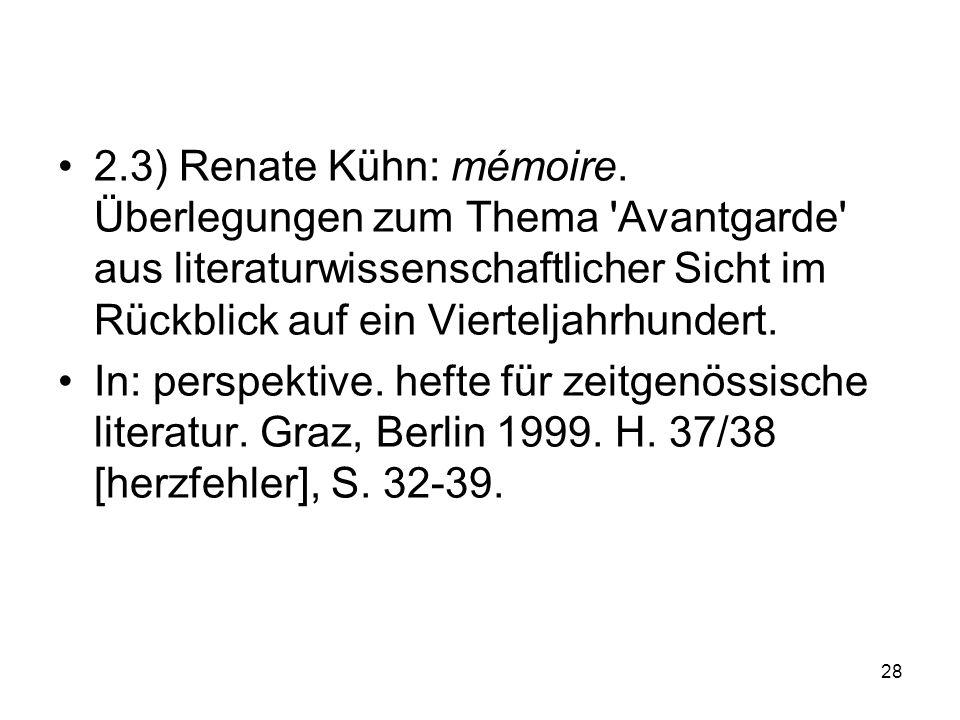 2.3) Renate Kühn: mémoire. Überlegungen zum Thema Avantgarde aus literaturwissenschaftlicher Sicht im Rückblick auf ein Vierteljahrhundert.