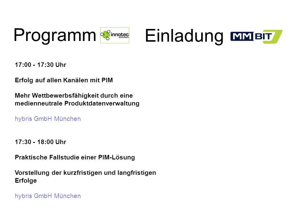 Programm Einladung 17:00 - 17:30 Uhr Erfolg auf allen Kanälen mit PIM