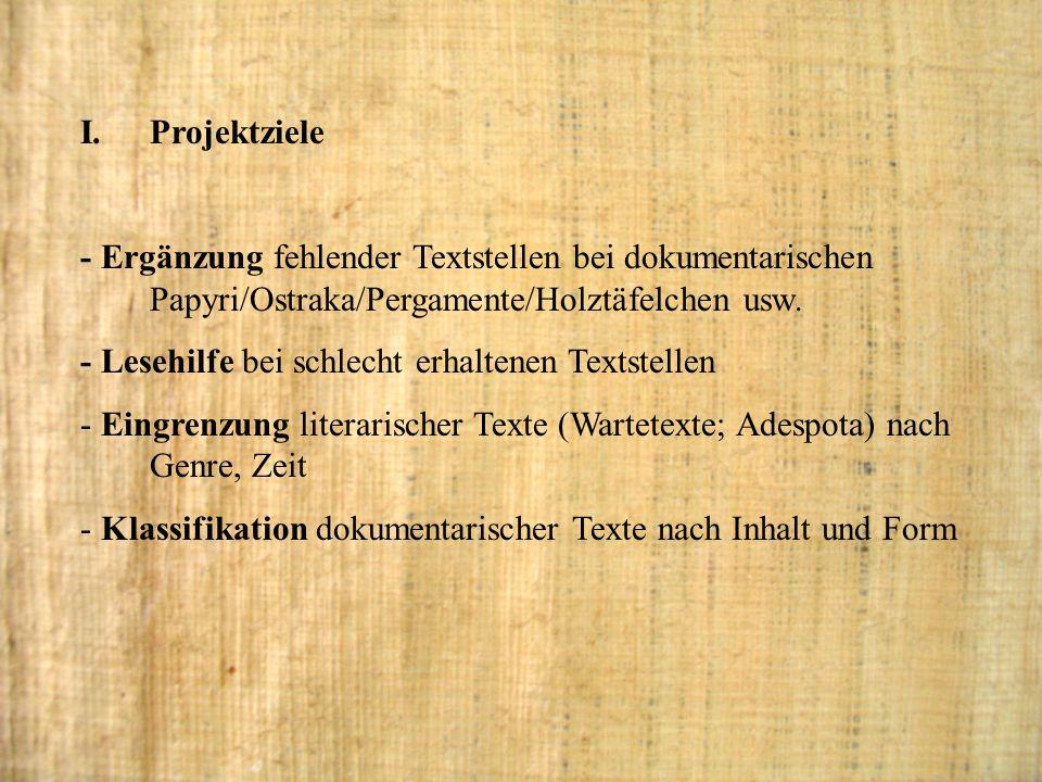 Projektziele- Ergänzung fehlender Textstellen bei dokumentarischen Papyri/Ostraka/Pergamente/Holztäfelchen usw.