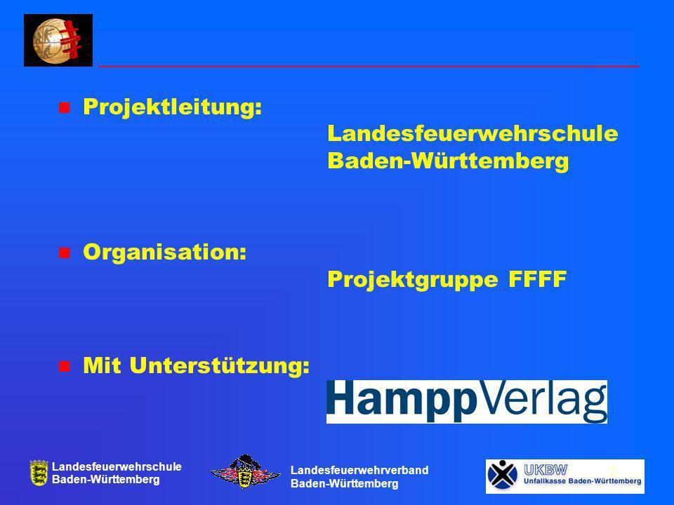 Projektleitung: Landesfeuerwehrschule Baden-Württemberg
