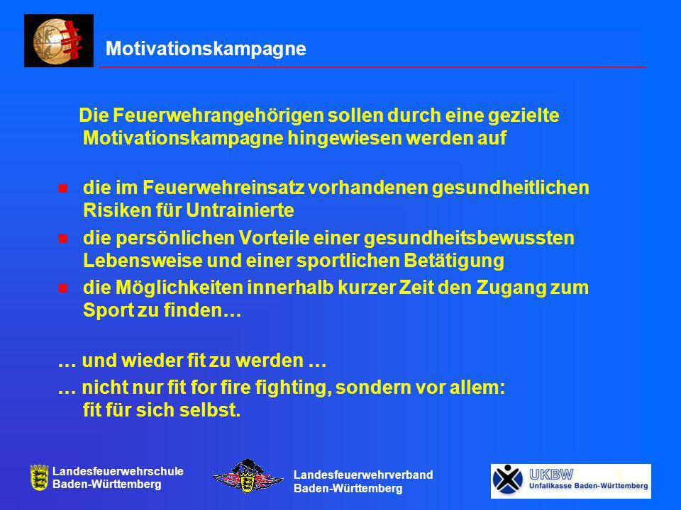 Motivationskampagne Die Feuerwehrangehörigen sollen durch eine gezielte Motivationskampagne hingewiesen werden auf.