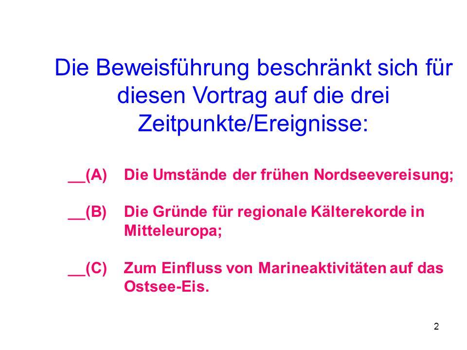 __(A) Die Umstände der frühen Nordseevereisung;