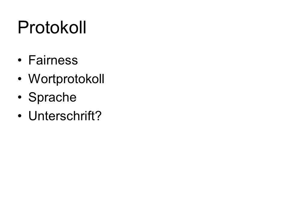 Protokoll Fairness Wortprotokoll Sprache Unterschrift