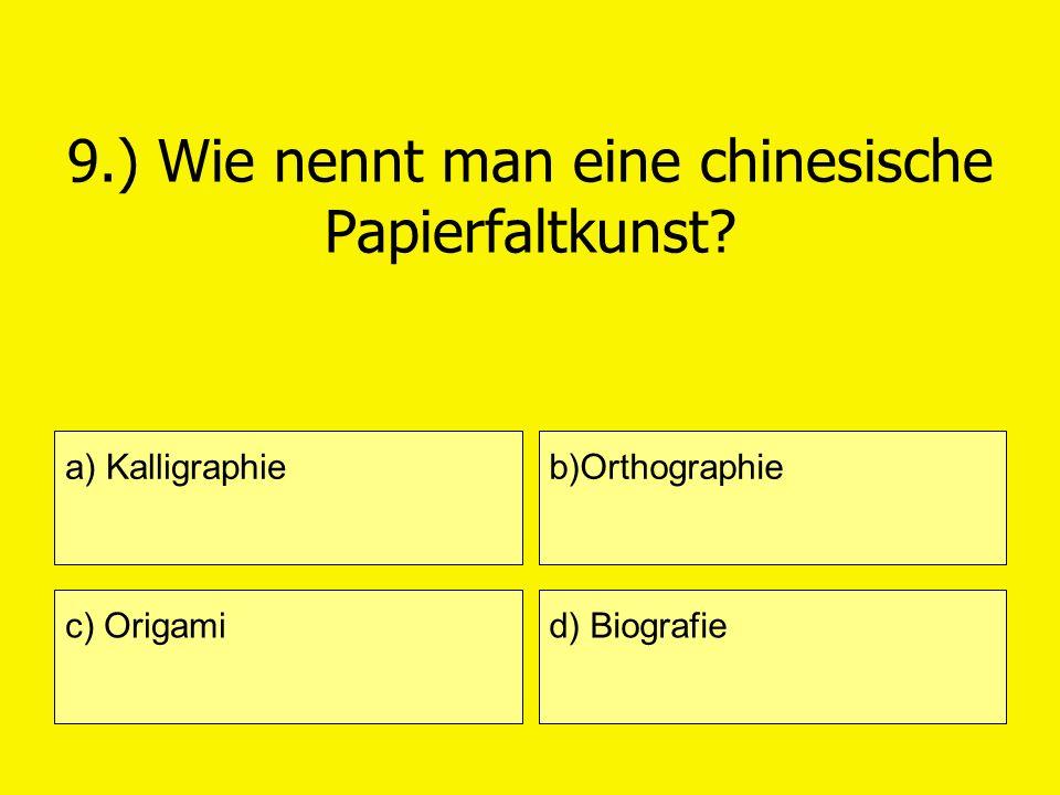 9.) Wie nennt man eine chinesische Papierfaltkunst