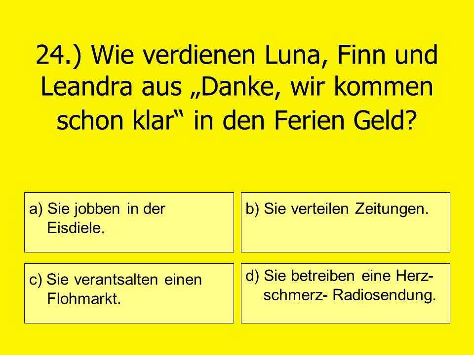 """24.) Wie verdienen Luna, Finn und Leandra aus """"Danke, wir kommen schon klar in den Ferien Geld"""