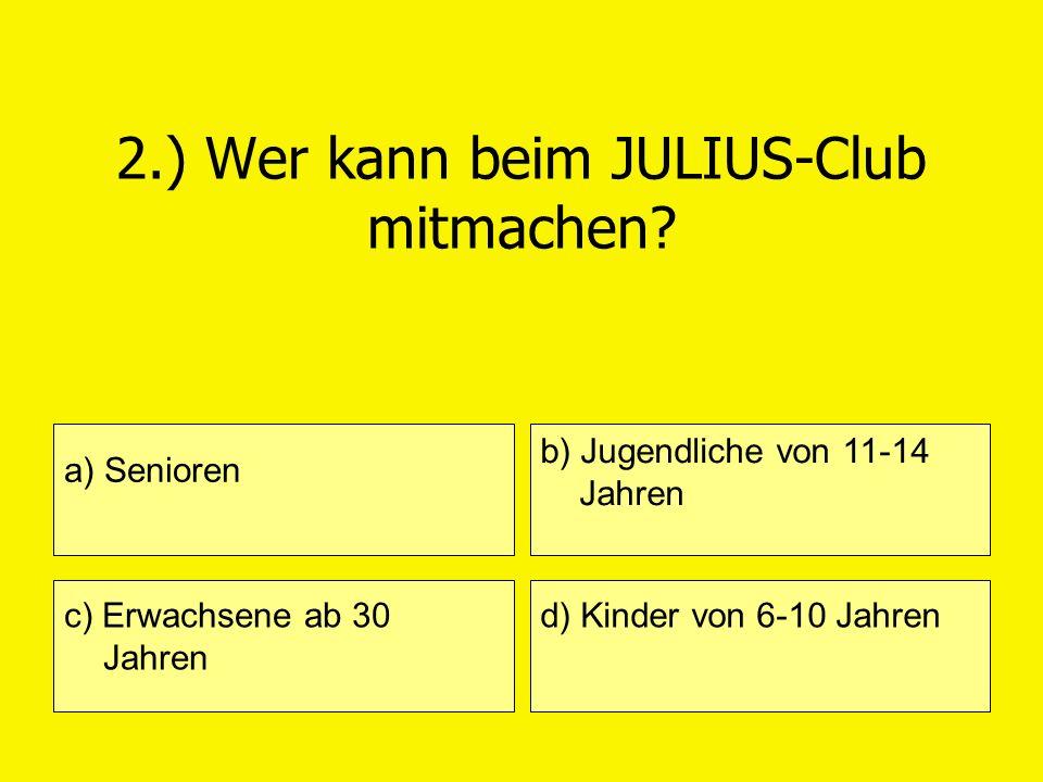 2.) Wer kann beim JULIUS-Club mitmachen