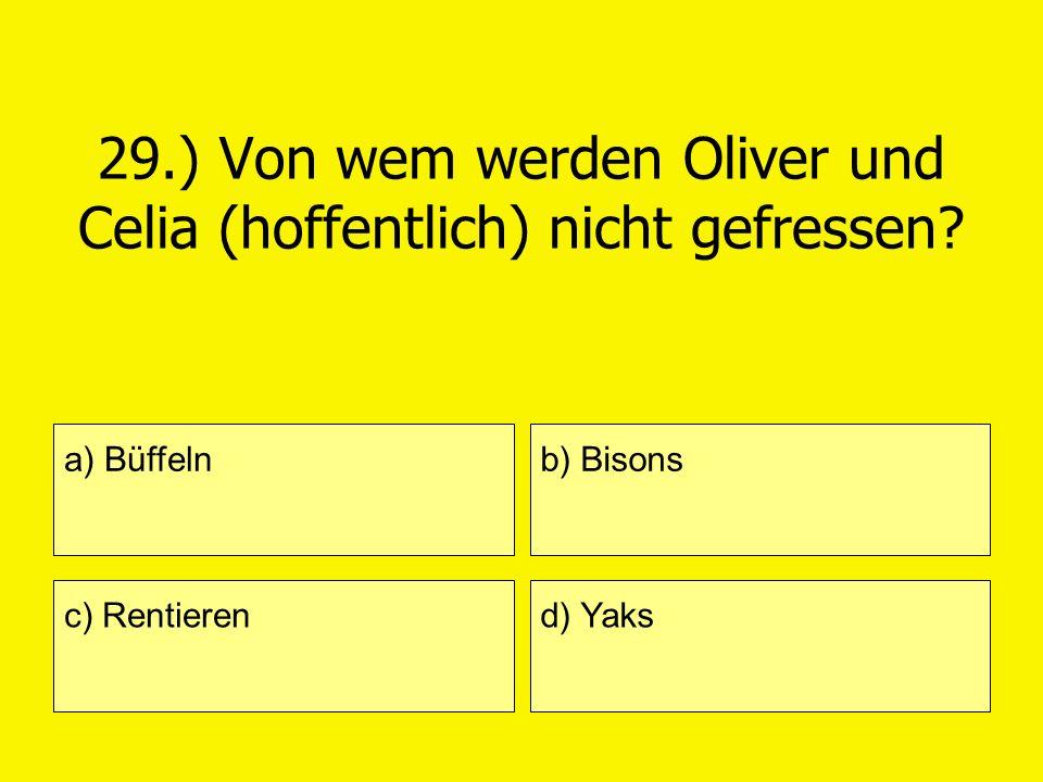 29.) Von wem werden Oliver und Celia (hoffentlich) nicht gefressen