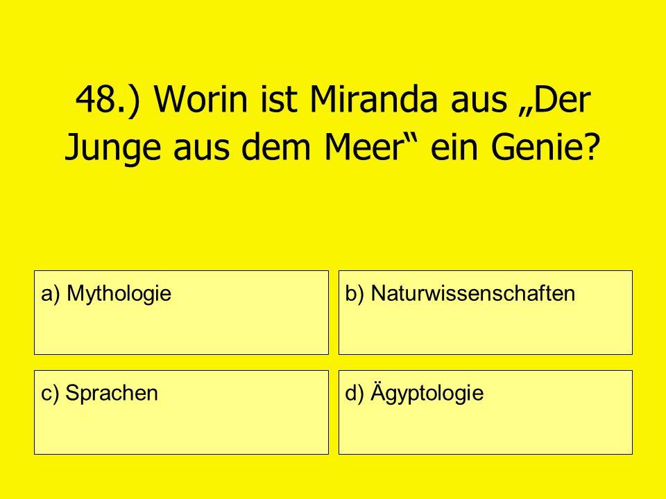 """48.) Worin ist Miranda aus """"Der Junge aus dem Meer ein Genie"""