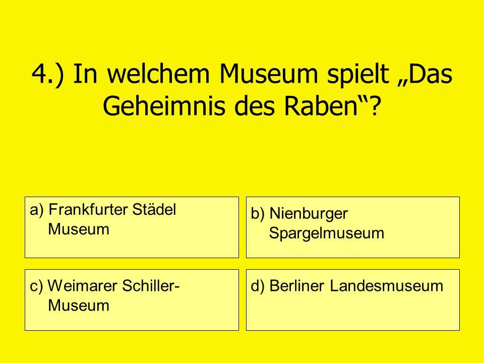 """4.) In welchem Museum spielt """"Das Geheimnis des Raben"""