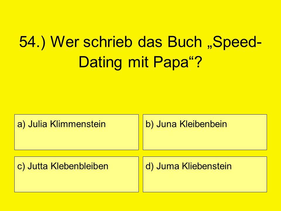 """54.) Wer schrieb das Buch """"Speed-Dating mit Papa"""