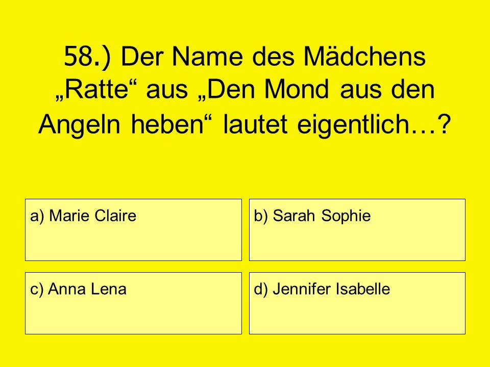 """58.) Der Name des Mädchens """"Ratte aus """"Den Mond aus den Angeln heben lautet eigentlich…"""