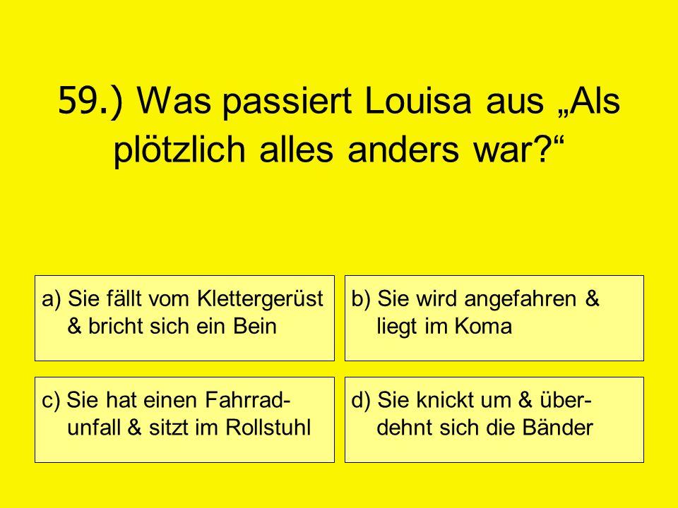 "59.) Was passiert Louisa aus ""Als plötzlich alles anders war"