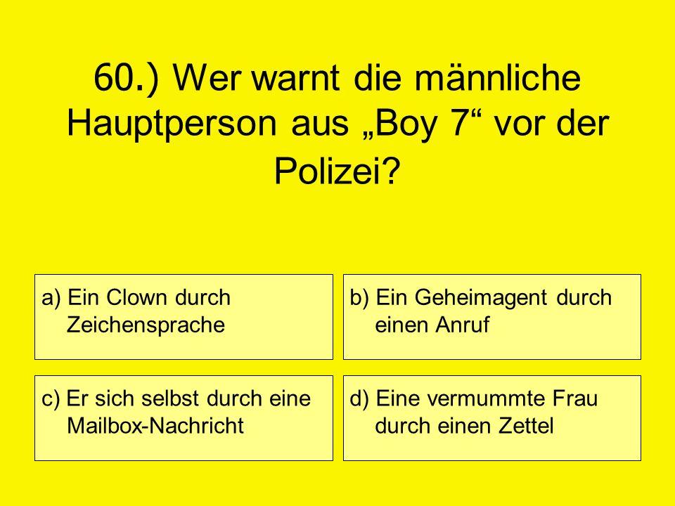 """60.) Wer warnt die männliche Hauptperson aus """"Boy 7 vor der Polizei"""