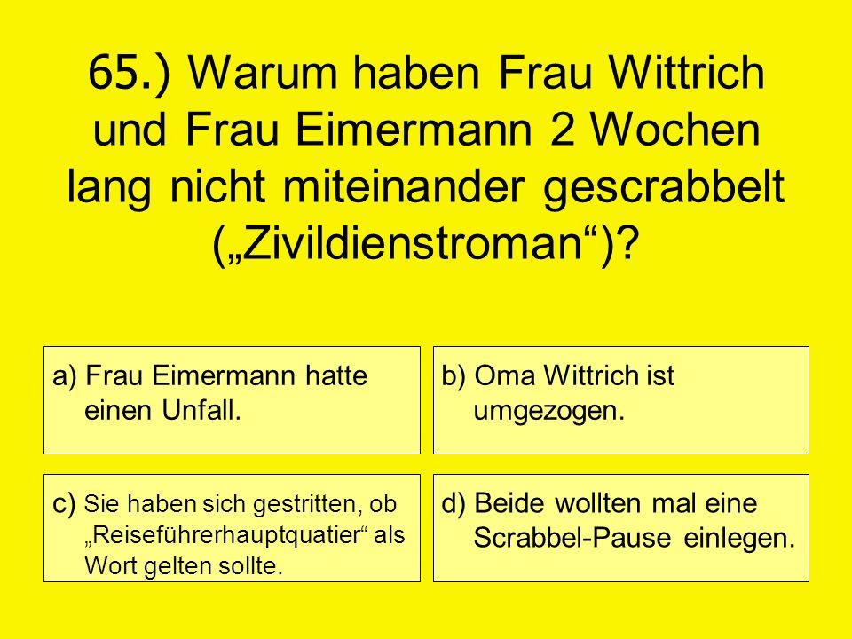 """65.) Warum haben Frau Wittrich und Frau Eimermann 2 Wochen lang nicht miteinander gescrabbelt (""""Zivildienstroman )"""