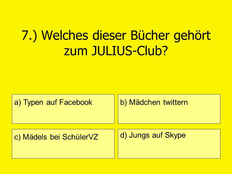 7.) Welches dieser Bücher gehört zum JULIUS-Club
