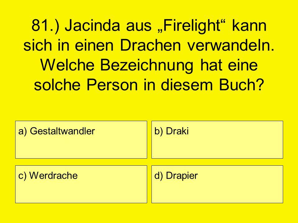 """81. ) Jacinda aus """"Firelight kann sich in einen Drachen verwandeln"""