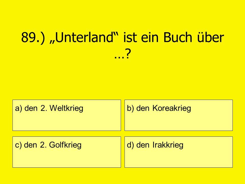 """89.) """"Unterland ist ein Buch über …"""