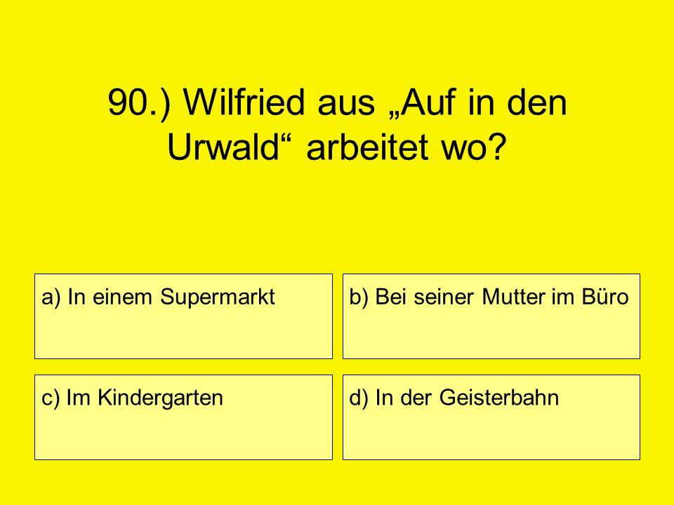 """90.) Wilfried aus """"Auf in den Urwald arbeitet wo"""
