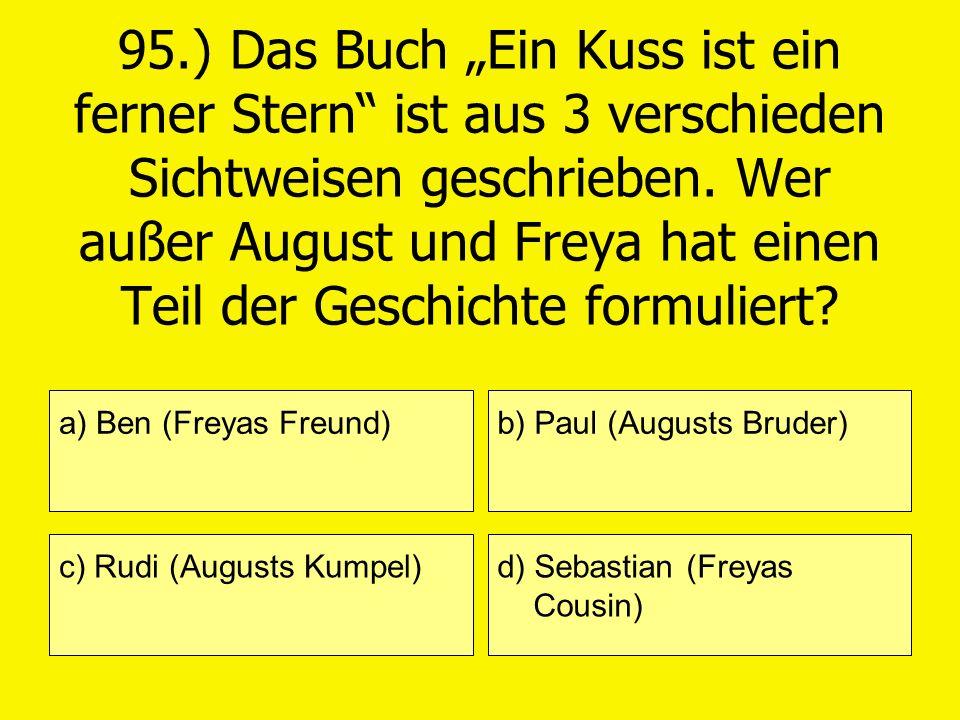 """95.) Das Buch """"Ein Kuss ist ein ferner Stern ist aus 3 verschieden Sichtweisen geschrieben. Wer außer August und Freya hat einen Teil der Geschichte formuliert"""