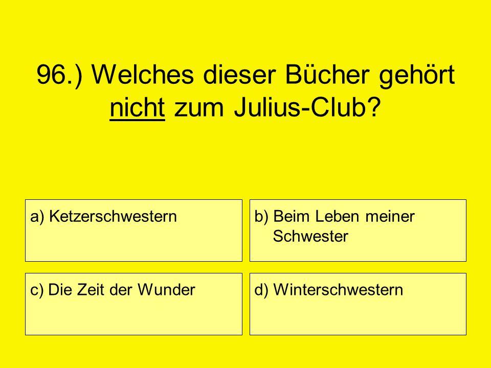 96.) Welches dieser Bücher gehört nicht zum Julius-Club