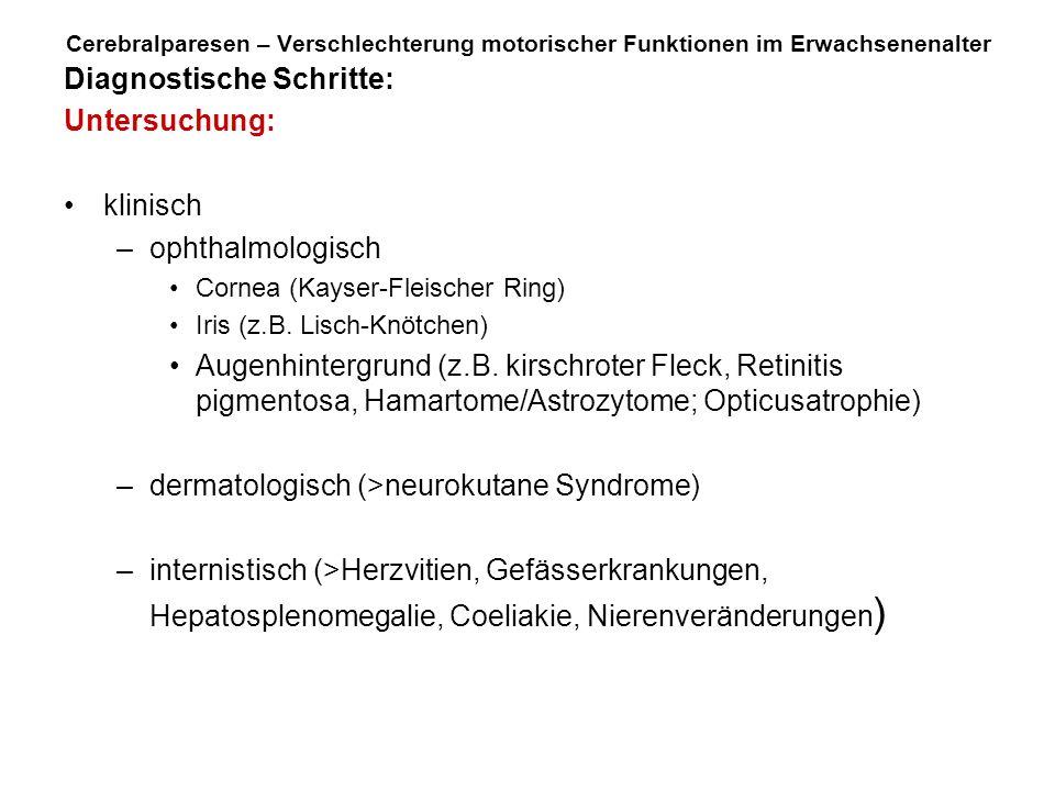 Diagnostische Schritte: Untersuchung: klinisch ophthalmologisch