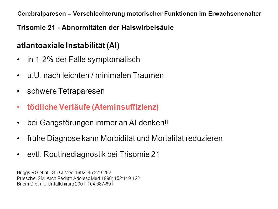 atlantoaxiale Instabilität (AI) in 1-2% der Fälle symptomatisch