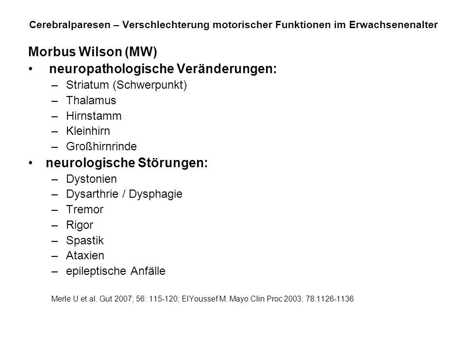 neuropathologische Veränderungen: