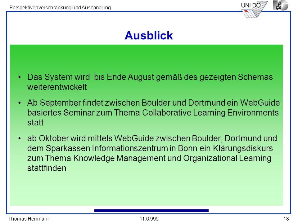 Ausblick Das System wird bis Ende August gemäß des gezeigten Schemas weiterentwickelt.