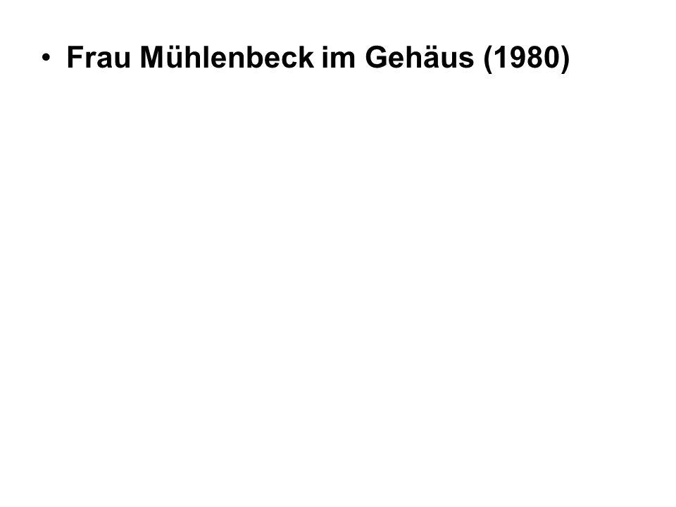 Frau Mühlenbeck im Gehäus (1980)