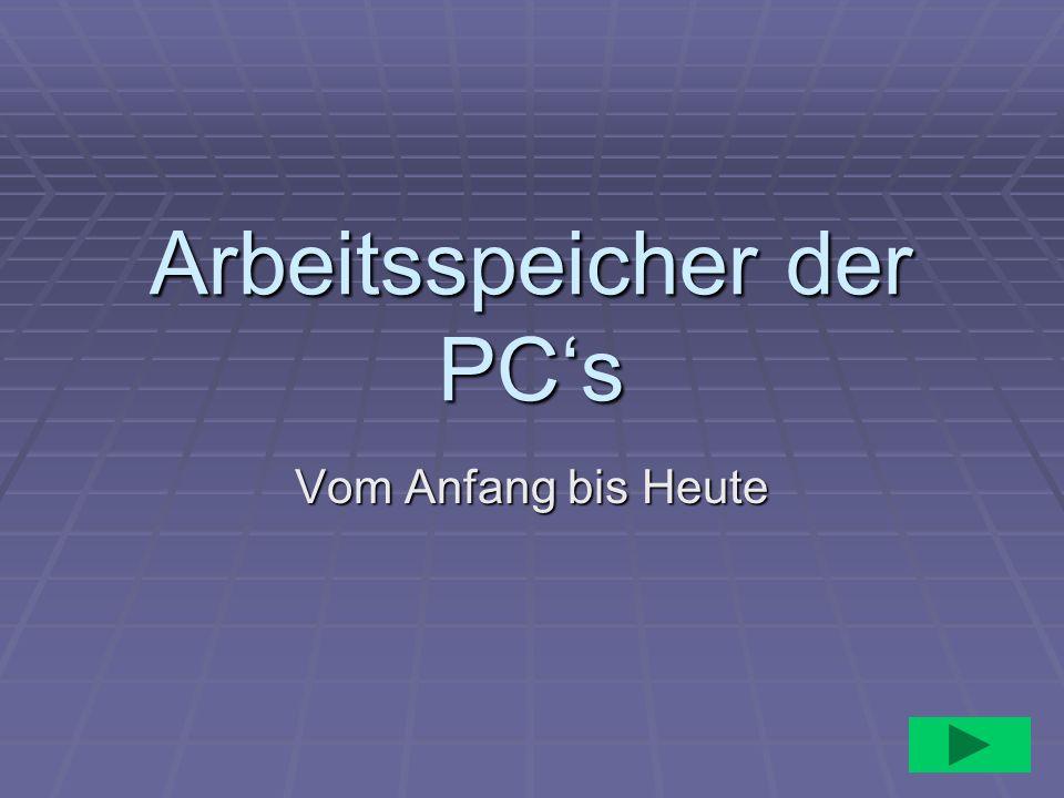 Arbeitsspeicher der PC's