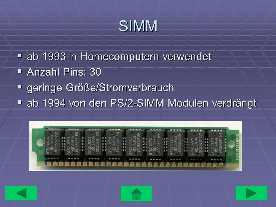 SIMM ab 1993 in Homecomputern verwendet Anzahl Pins: 30