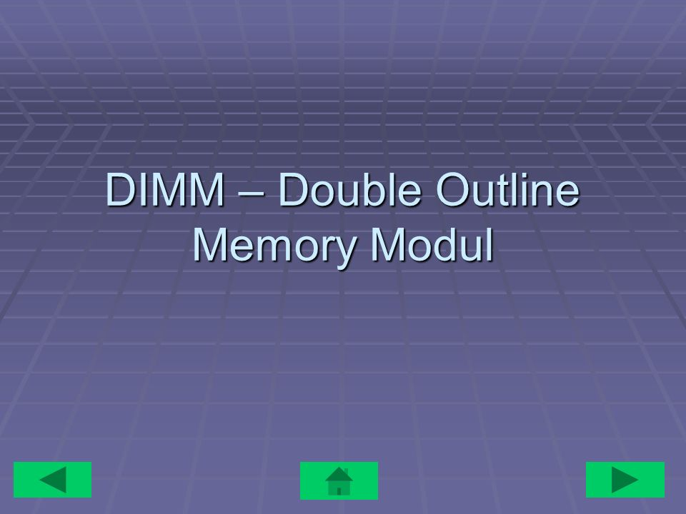 DIMM – Double Outline Memory Modul