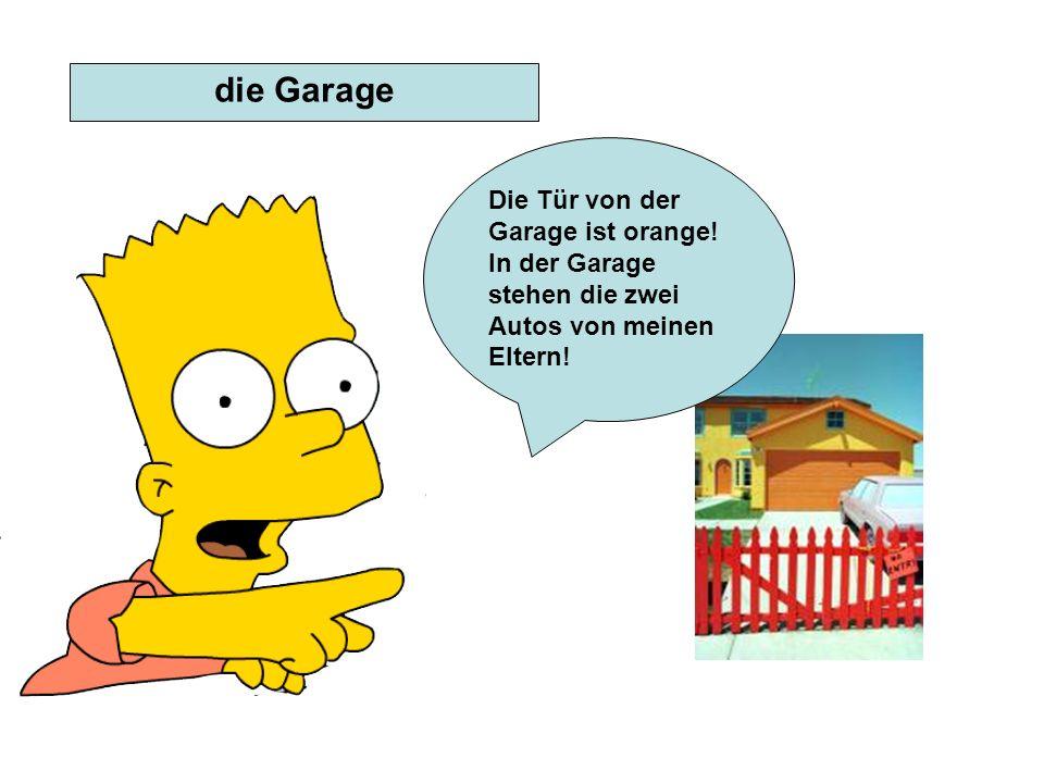 die GarageDie Tür von der Garage ist orange.