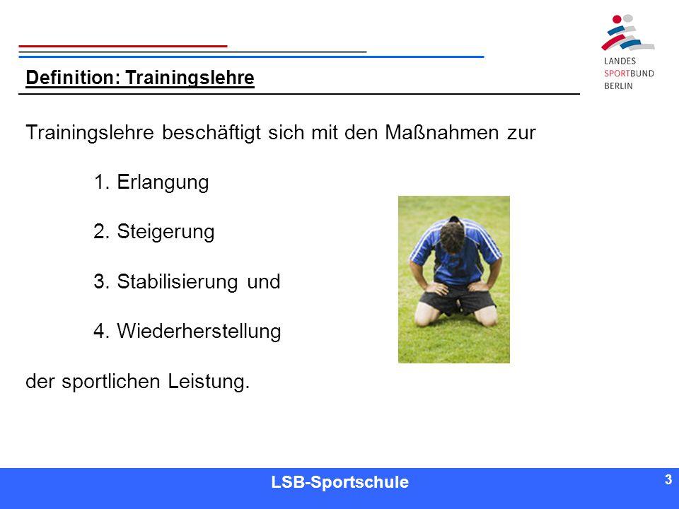 Trainingslehre beschäftigt sich mit den Maßnahmen zur 1. Erlangung