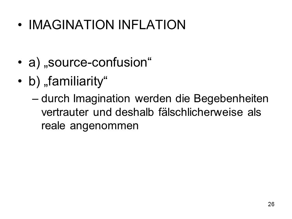 "IMAGINATION INFLATION a) ""source-confusion b) ""familiarity"