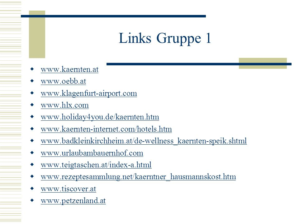 Links Gruppe 1 www.kaernten.at www.oebb.at www.klagenfurt-airport.com