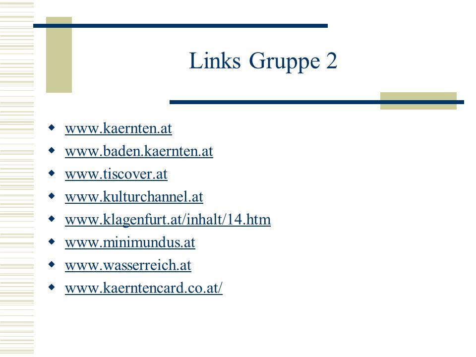 Links Gruppe 2 www.kaernten.at www.baden.kaernten.at www.tiscover.at