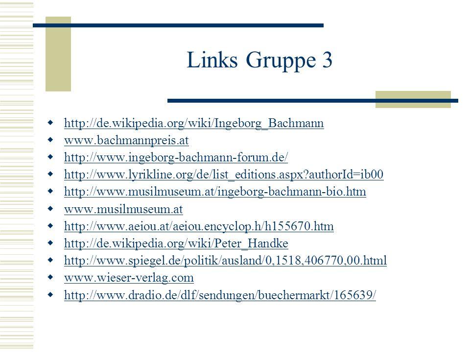 Links Gruppe 3 http://de.wikipedia.org/wiki/Ingeborg_Bachmann